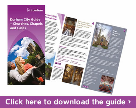 Durham City Guide - Churches, Chapels and Cafes