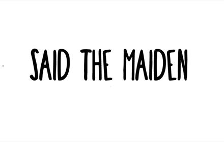 The Gala: Said The Maiden