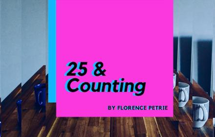 '25 & Counting' by Florence Petrie