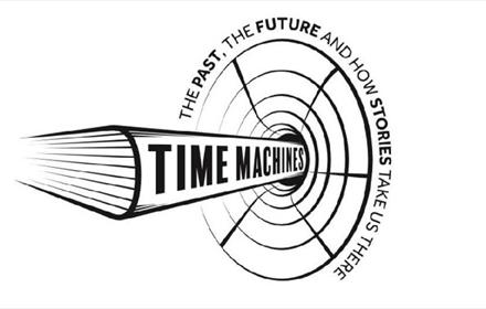 Palace Green Library - Time Machines: the past, the future, and how stories take us there